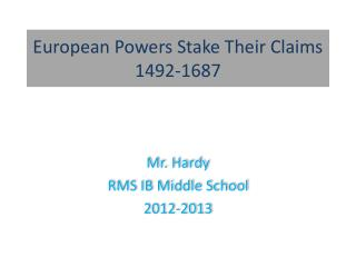 European Powers Stake Their Claims 1492-1687