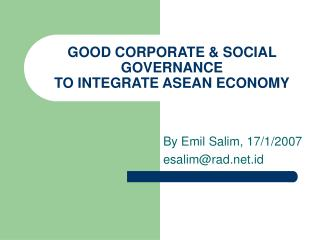 GOOD CORPORATE & SOCIAL GOVERNANCE  TO INTEGRATE ASEAN ECONOMY