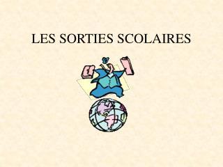 LES SORTIES SCOLAIRES