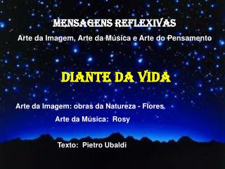 MENSAGENS REFLEXIVAS Arte da Imagem, Arte da Música e Arte do Pensamento