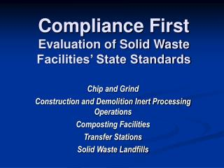 Compliance First Evaluation of Solid Waste Facilities' State Standards