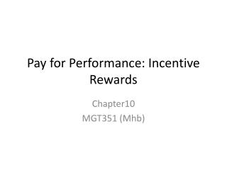 Pay for Performance: Incentive Rewards