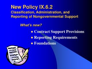 Contract Support Provisions  Reporting Requirements  Foundations