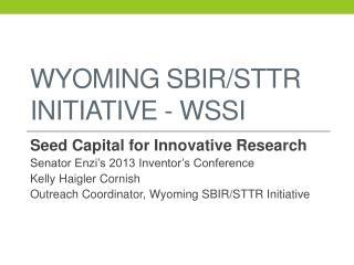 Wyoming SBIR/STTR Initiative - WSSI