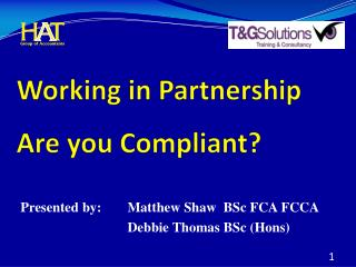 Working in Partnership Are you Compliant?