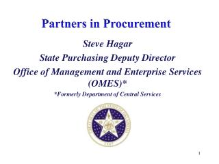Steve Hagar State Purchasing Deputy Director Office of Management and Enterprise Services  (OMES)*