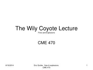 The Wily Coyote Lecture Fires and Explosions