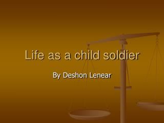 Life as a child soldier