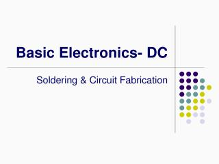 Basic Electronics- DC