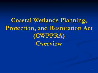Coastal Wetlands Planning, Protection, and Restoration Act (CWPPRA)  Overview