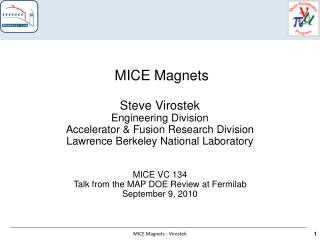 MICE Magnets Steve Virostek Engineering Division Accelerator & Fusion Research Division