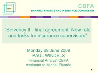 """Solvency II - final agreement. New role and tasks for insurance supervisors"""