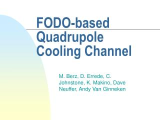 FODO-based Quadrupole Cooling Channel