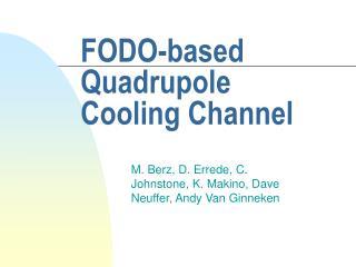 FODO-based Quadrupole Cooling Channel