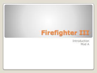 Firefighter III