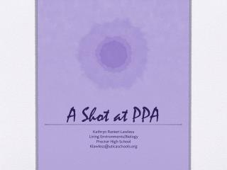 A Shot at PPA