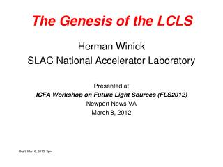 The Genesis of the LCLS