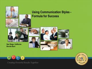 Using Communication Styles -  Formula for Success