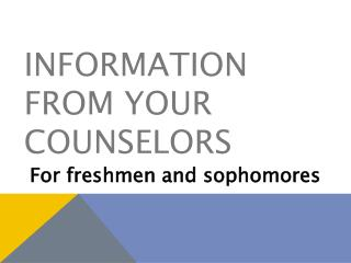 Information from your counselors