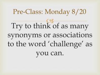 Pre-Class: Monday 8/20