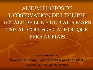 Avec le soutien de :  Pascal GALLAIS, Myriam RODRIGUES, Raphaël GALICHER,