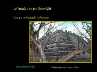 Le Yucatan vu par Bebertchi