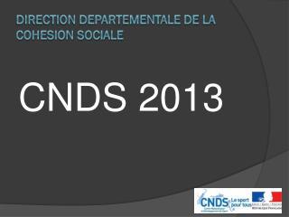 DIRECTION DEPARTEMENTALE DE LA COHESION SOCIALE