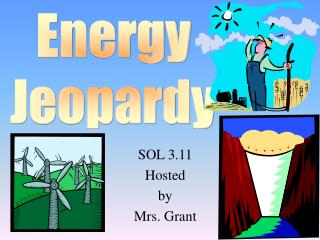 SOL 3.11 Hosted by Mrs. Grant