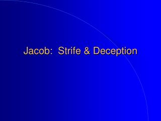 Jacob:  Strife & Deception