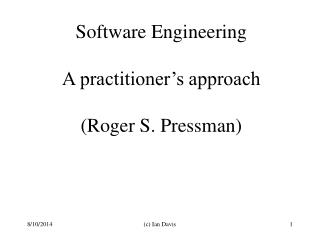 Software Engineering A practitioner's approach (Roger S. Pressman)