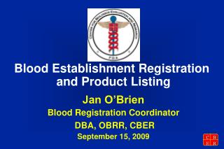 Blood Establishment Registration  and Product Listing