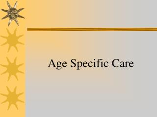 Age Specific Care