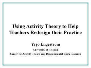 Using Activity Theory to Help Teachers Redesign their Practice
