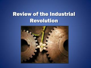 Review of the Industrial Revolution