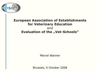 European Association of Establishments for Veterinary Education  and  Evaluation of the  Vet-Schools