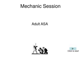 Mechanic Session