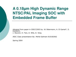 A 0.18µm High Dynamic Range NTSC/PAL Imaging SOC with Embedded Frame Buffer