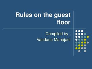 Rules on the guest floor