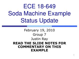 ECE 18-649 Soda Machine Example Status Update