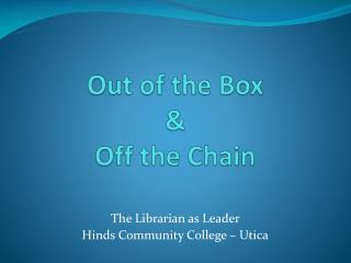 Out of the Box & Off the Chain