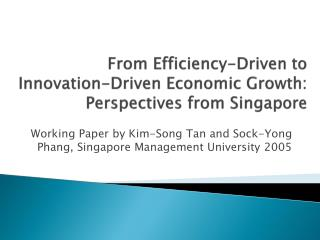From Efficiency-Driven to Innovation-Driven Economic Growth: Perspectives from Singapore