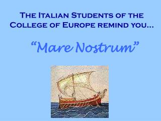 The Italian Students of the College of Europe remind you...