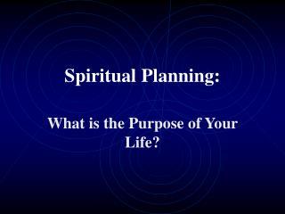 Spiritual Planning: