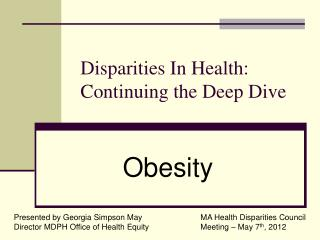 Disparities In Health:  Continuing the Deep Dive