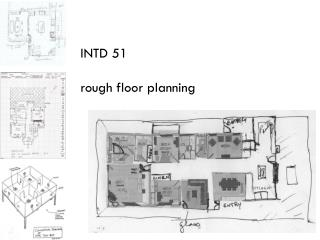 INTD 51 rough floor planning