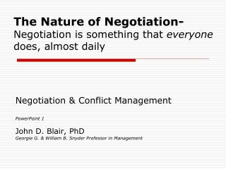 The Nature of Negotiation- Negotiation is something that  everyone  does, almost daily