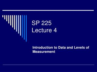 SP 225 Lecture 4