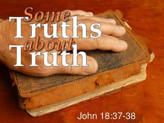 John 18:37-38