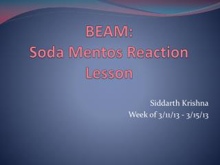 BEAM:  Soda  Mentos  Reaction  Lesson