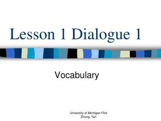 Lesson 1 Dialogue 1